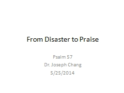 From Disaster to Praise