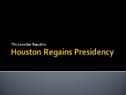 Houston Regains Presidency