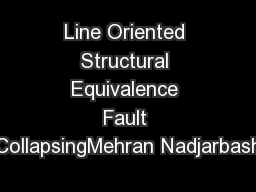 Line Oriented Structural Equivalence Fault CollapsingMehran Nadjarbash PowerPoint PPT Presentation
