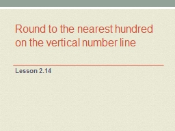Round to the nearest hundred on the vertical number
