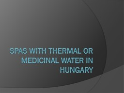 Spas with Thermal or Medicinal Water in Hungary