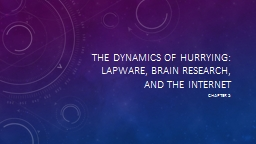 The Dynamics of Hurrying: Lapware, Brain Research, and the