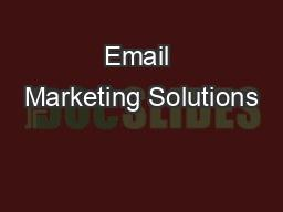 Email Marketing Solutions PowerPoint PPT Presentation