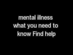 mental illness what you need to know Find help