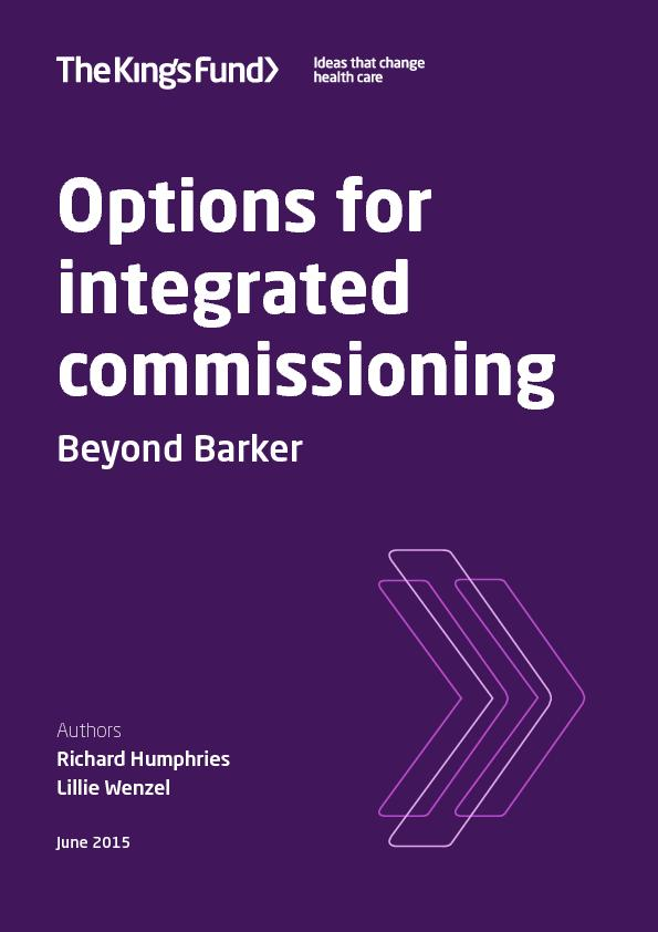 Options for integrated commissioningBeyond BarkerAuthorsRichard Humphr