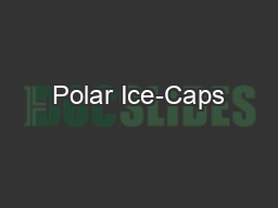 Polar Ice-Caps
