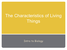 The Characteristics of Living Things PowerPoint PPT Presentation