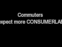 Commuters expect more CONSUMERLAB