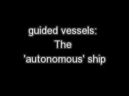 guided vessels: The 'autonomous' ship