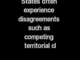 States often experience disagreements such as competing territorial cl