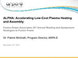 ALPHA: Accelerating Low-Cost Plasma Heating and Assembly