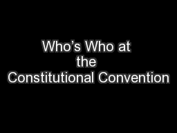 Who's Who at the Constitutional Convention