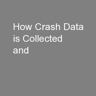 How Crash Data is Collected and