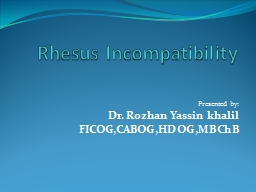 Rhesus Incompatibility PowerPoint Presentation, PPT - DocSlides