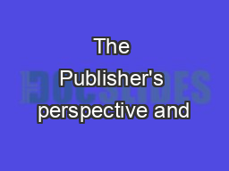 The Publisher's perspective and