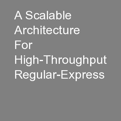 A Scalable Architecture For High-Throughput Regular-Express