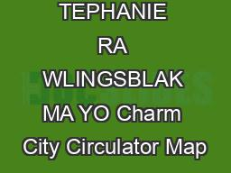 TEPHANIE RA WLINGSBLAK MA YO Charm City Circulator Map