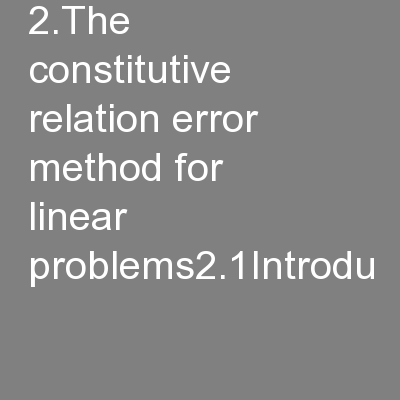 2.The constitutive relation error method for linear problems2.1Introdu PowerPoint PPT Presentation