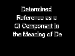 Determined Reference as a CI Component in the Meaning of De
