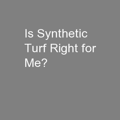 Is Synthetic Turf Right for Me?