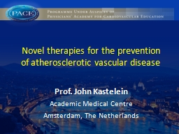 Novel therapies for the prevention of atherosclerotic vascu