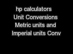 hp calculators   Unit Conversions Metric units and Imperial units Conv