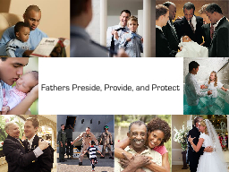 Fathers Preside, Provide, and Protect