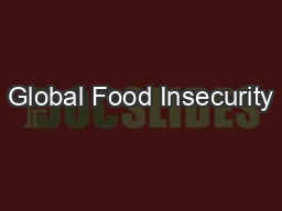 Global Food Insecurity PowerPoint PPT Presentation