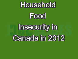 Household Food Insecurity in Canada in 2012 PowerPoint PPT Presentation