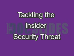 Tackling the Insider Security Threat PowerPoint PPT Presentation