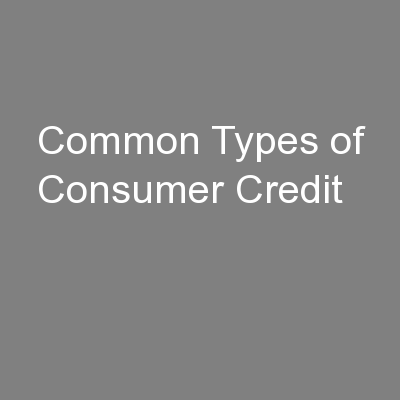 Common Types of Consumer Credit