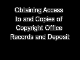 Obtaining Access to and Copies of Copyright Office Records and Deposit