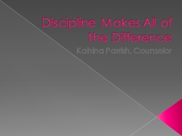 Discipline Makes All of the Difference
