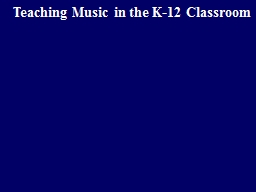 Teaching Music in the K-12 Classroom