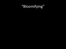 """ Bloomifying PowerPoint PPT Presentation"