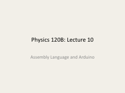 Physics 120B: Lecture 10 PowerPoint PPT Presentation