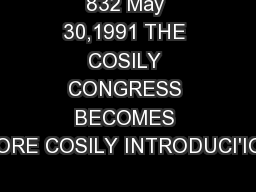 832 May 30,1991 THE COSILY CONGRESS BECOMES MORE COSILY INTRODUCI'ION