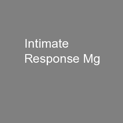 Intimate Response Mg PowerPoint PPT Presentation