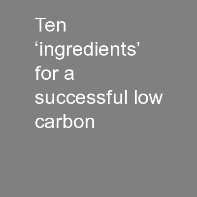 Ten �ingredients� for a successful low carbon