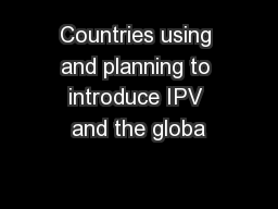 Countries using and planning to introduce IPV and the globa PowerPoint PPT Presentation