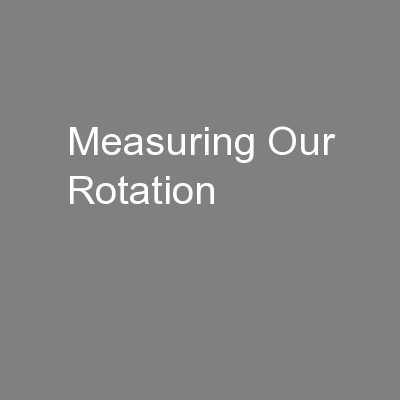 Measuring Our Rotation