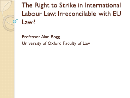 The Right to Strike in International Labour Law: Irreconcil