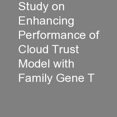 Study on Enhancing Performance of Cloud Trust Model with Family Gene T