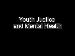 Youth Justice and Mental Health