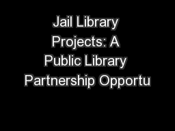 Jail Library Projects: A Public Library Partnership Opportu