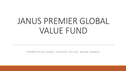 JANUS PREMIER GLOBAL VALUE FUND PowerPoint Presentation, PPT - DocSlides