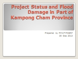Project Status and Flood Damage in Part of Kampong Cham Pro