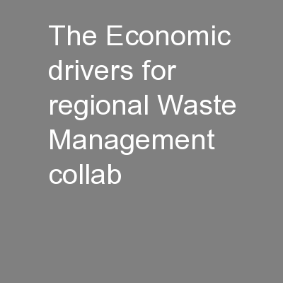 The Economic drivers for regional Waste Management collab