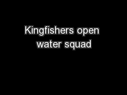 Kingfishers open water squad