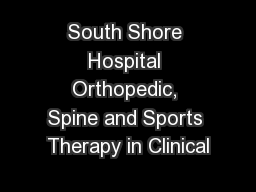 South Shore Hospital Orthopedic, Spine and Sports Therapy in Clinical